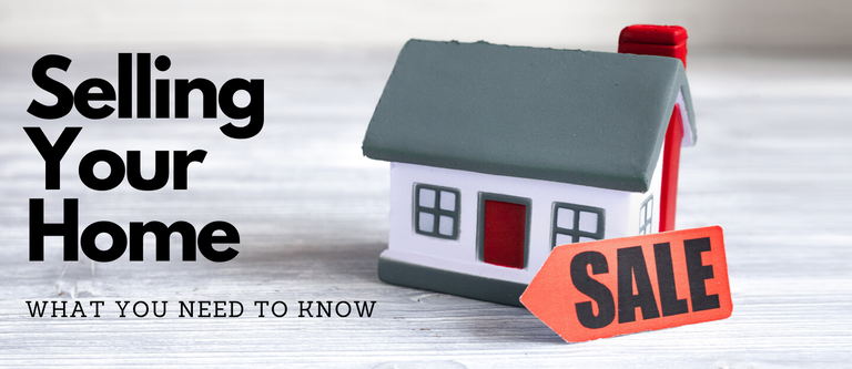 Selling Your Home – What You Need To Know