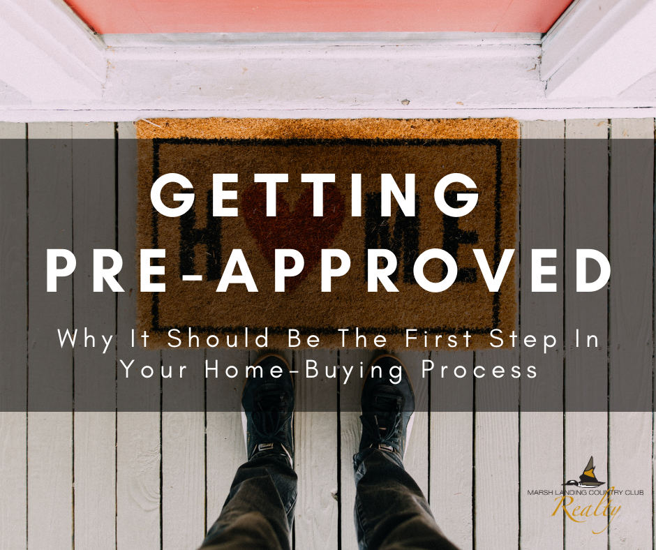 Getting Pre-Approved: Why It Should Be the First Step In Your Home Buying Process